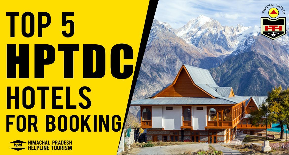 Best 5 HPTDC Hotels for Booking